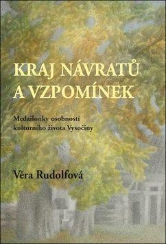 Věra Rudolfová: Kraj návratů a vzpomínek cena od 152 Kč