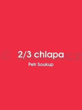 Petr Soukup: 2/3 chlapa cena od 62 Kč