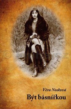 Věra Nosková: Být básnířkou