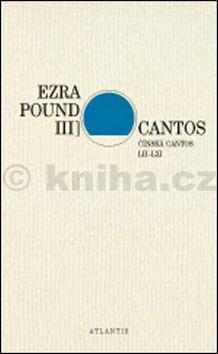 Ezra Pound: Cantos III cena od 248 Kč