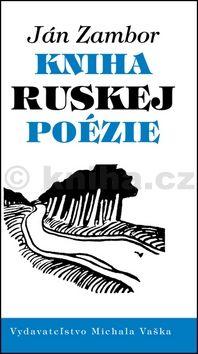 Ján Zambor: Kniha ruskej poézie cena od 222 Kč