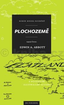 Edwin Abbott: Plochozemě – Román mnoha rozměrů cena od 128 Kč