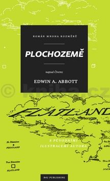 Edwin Abbott: Plochozemě / Plochozemí cena od 131 Kč