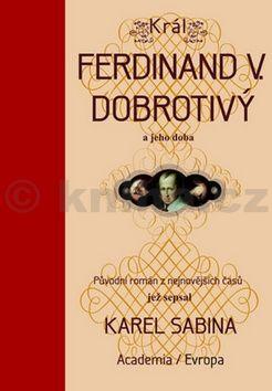 Karel Sabina: Král Ferdinand V. Dobrotivý cena od 596 Kč