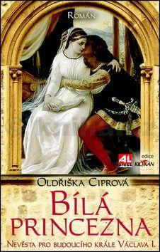 Oldřiška Ciprová: Bílá princezna cena od 139 Kč