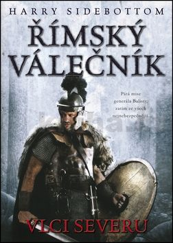 Harry Sidebottom: Římský válečník - Vlci severu cena od 195 Kč