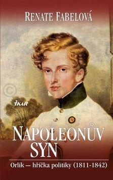 Renate Fabelová: Napoleonův syn cena od 63 Kč