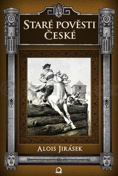 Alois Jirásek: Staré pověsti české cena od 178 Kč