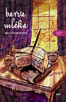 Nell Leyshon: Barva mléka cena od 159 Kč