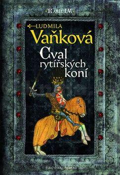 Ludmila Vaňková: Cval rytířských koní (1) cena od 369 Kč