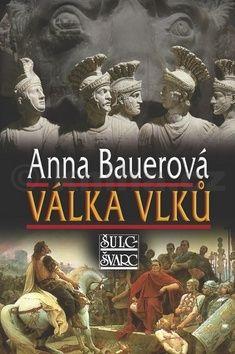 Anna Bauerová: Válka vlků cena od 221 Kč