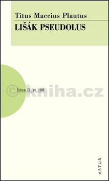 Plautus Titus Maccius: Lišák Pseudolus cena od 59 Kč