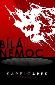 Karel Čapek: Bílá nemoc cena od 91 Kč