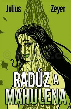 Julius Zeyer: Radúz a Mahulena cena od 77 Kč