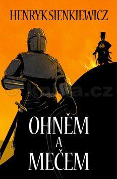 Henryk Sienkiewicz: Ohněm a mečem cena od 277 Kč