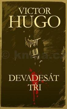 Victor Hugo: Devadesát tři cena od 54 Kč