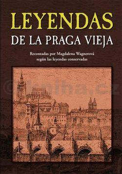 Magdalena Wagnerová: Leyendas de la Praga vieja cena od 167 Kč