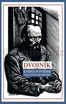 Fjodor Michajlovič Dostojevskij: Dvojník cena od 261 Kč