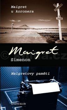 Georges Simenon: Maigret u koronera, Maigretovy paměti cena od 150 Kč