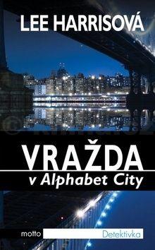 Lee Harris: Vražda v Alphabet City cena od 77 Kč