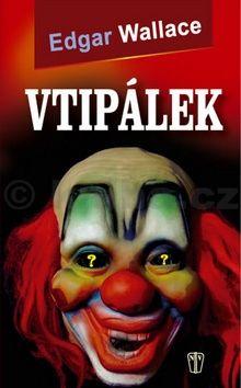 Edgar Wallace: Vtipálek cena od 75 Kč