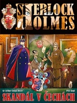 Arthur Conan Doyle: Sherlock Holmes Skandál v Čechách cena od 230 Kč