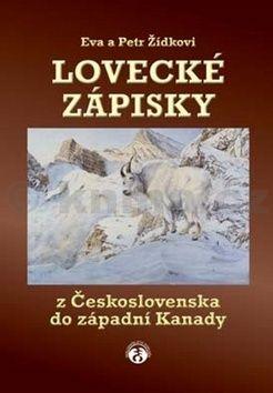 Eva a Petr Žídkovi: Lovecké zápisky z Československa do západní Kanady cena od 142 Kč