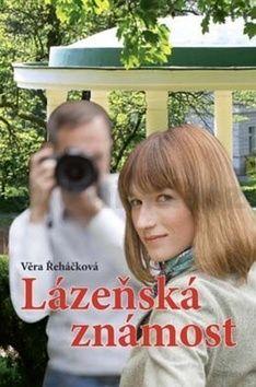 Věra Řeháčková: Lázeňská známost cena od 154 Kč