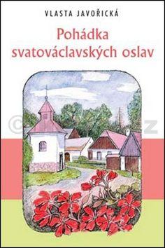 Vlasta Javořická: Pohádka svatováclavských oslav cena od 178 Kč