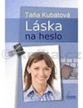 Táňa Kubátová: Láska na heslo cena od 188 Kč