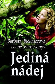 Diane Bartlesonová, Barbara Bickmore: Jediná nádej cena od 126 Kč