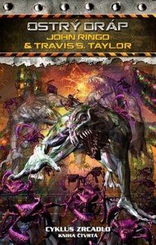 John Ringo, Travis S. Taylor, Kurt Miller: Cyklus Zrcadlo 4 - Ostrý dráp cena od 236 Kč