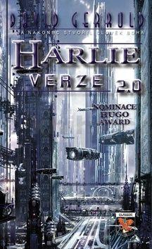 David Gerrold: HARLIE verze 2.0... a nakonec stvořil člověk Boha cena od 168 Kč