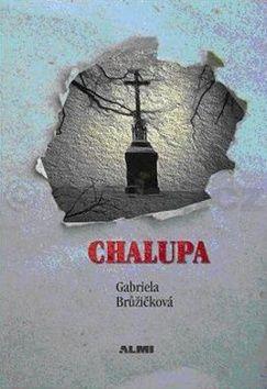 Gabriela Brůžičková: Chalupa cena od 165 Kč