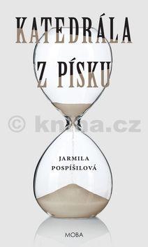 Jarmila  Pospíšilová: Katedrála z písku cena od 178 Kč