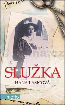 Hana Lasicová: Služka cena od 112 Kč