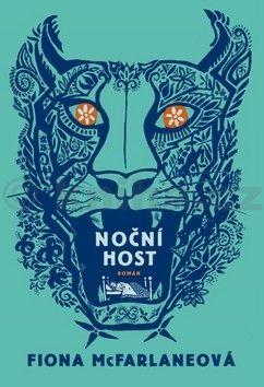 Fiona McFarlaneová: Noční host cena od 142 Kč