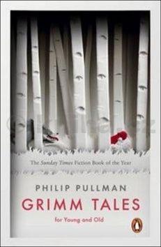 Philip Pullman: Grimm Tales cena od 45 Kč