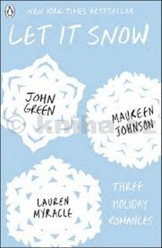 John Green, Johnson Maureen, Lauren Myracleová: Let It Snow cena od 170 Kč