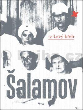 Varlam Šalamov: Levý břeh cena od 192 Kč