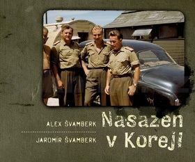 Alex Švamberk, Jaromír Švamberk: Nasazen v Koreji - Zapomenutá válka a Čechoslováci cena od 126 Kč
