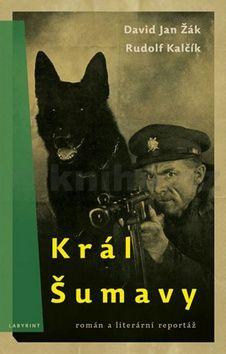David Jan Žák, Rudolf Kalčík: Král Šumavy cena od 59 Kč