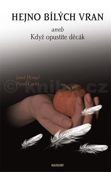 Cechl Pavel, Hympl Josef: Hejno bílých vran aneb Když opustíte děcák cena od 121 Kč