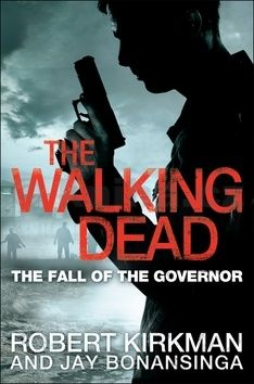 Robert Kirkman, Jay Bonansinga: The Walking Dead - The Fall of Governor (anglicky) cena od 59 Kč