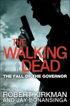 Robert Kirkman, Jay Bonansinga: The Walking Dead cena od 0 Kč
