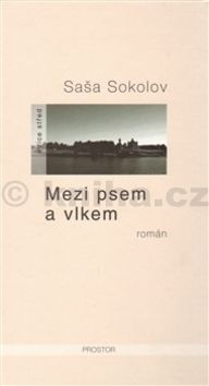 Saša Sokolov: Mezi psem a vlkem cena od 200 Kč