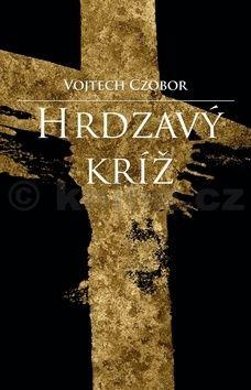 Vojtech Czobor: Hrdzavý kríž cena od 412 Kč