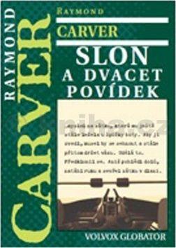 Raymond Carver: Slon a dvacet povídek cena od 218 Kč