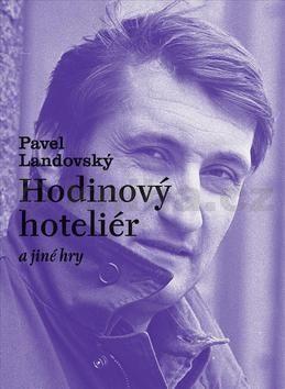 Pavel Landovský: Hodinový hoteliér a jiné hry cena od 255 Kč