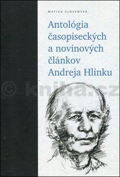 Peter Olexák: Antológia časopiseckých a novinových článkov Andreja Hlinku cena od 195 Kč